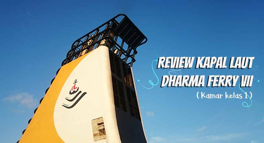 Review Kapal Laut Dharma Ferry VII.